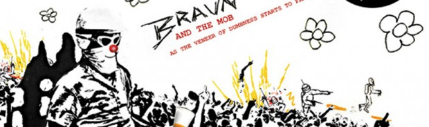 NON16 – Braun & The Mob – As The Veneer Of Dumbness Starts To Fade